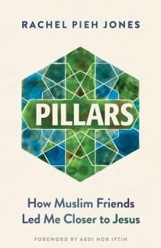 Pillars : how Muslim friends led me closer to Jesus