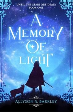 A memory of light Allyson S. Barkley