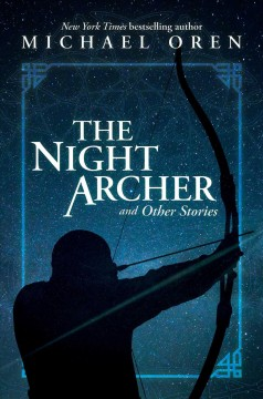 The Night Archer : And Other Stories
