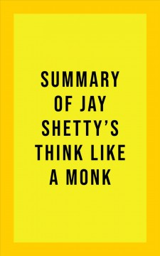 Summary of Jay Shetty's Think Like A Monk