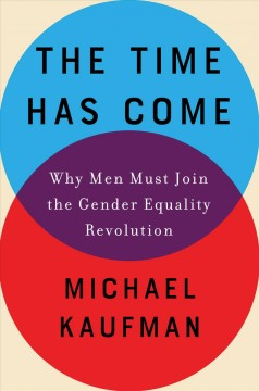The time has come : why men must join the Gender Equality Revolution