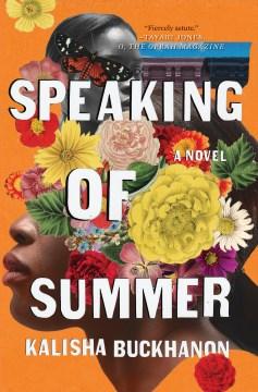 Speaking of summer : a novel / Kalisha Buckhanon.