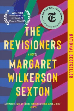 The revisioners : a novel Margaret Wilkerson Sexton.