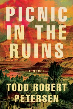 Picnic in the ruins Todd Robert Petersen