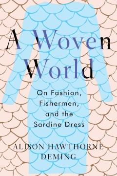 A Woven World : On Fashion, Fishermen, and the Sardine Dress