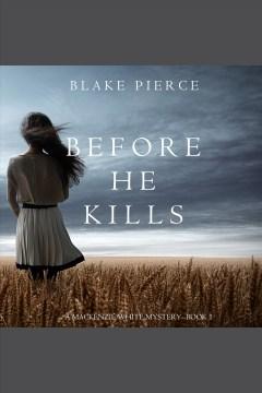 Before he kills [electronic resource] / Blake Pierce.
