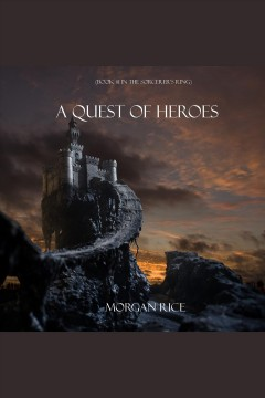 A quest of heroes [electronic resource] / Morgan Rice.