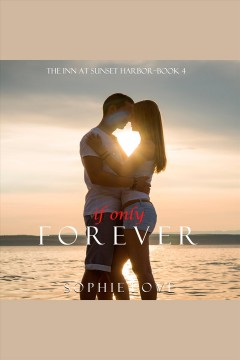 If only forever [electronic resource] / Sophie Love.