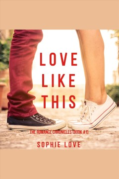 Love like this [electronic resource] / Sophie Love..