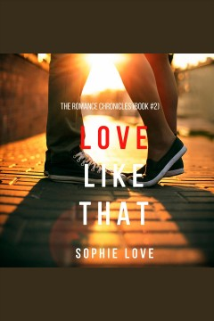 Love like that [electronic resource] / Sophie Love.