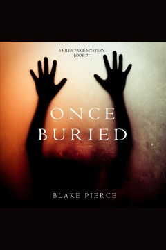 Once buried [electronic resource] / Blake Pierce.