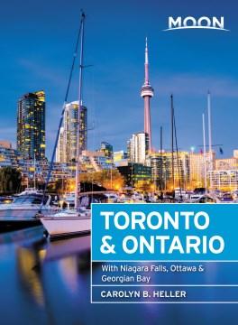 Moon Toronto & Ontario : With Niagara Falls, Ottawa & Georgian Bay