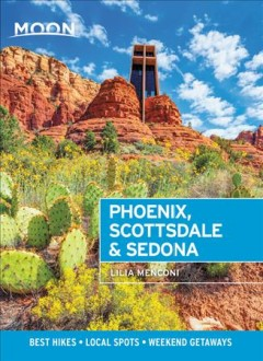 Moon Phoenix, Scottsdale & Sedona : Best Hikes, Local Spots, and Weekend Getaways