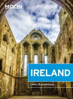Moon Ireland : Castles, Cliffs, and Lively Local Spots