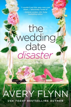 The wedding date disaster Avery Flynn.