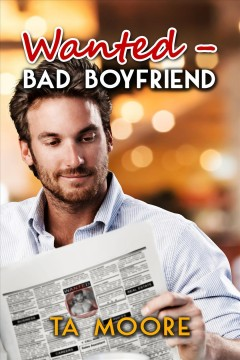 Wanted - bad boyfriend T.a. Moore.