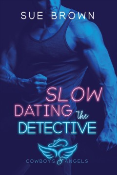 Slow Dating the Detective Sue Brown.