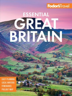 Fodor's essential Great Britain writers, Robert Andrews [and 17 others] ; editors, Amanda Sadlowski [and 5 others].