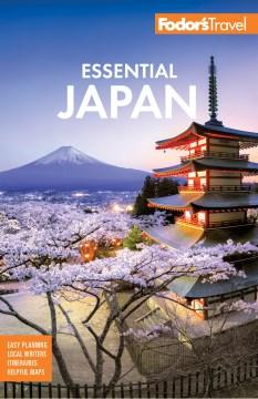 Fodor's essential Japan writers: Judith Clancy, Jay Farris, Rob Goss, Robert Morel, Annamarie Sasagawa, Chris Wilson.
