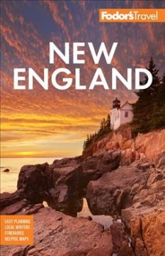 Fodor's New England : With the Best Fall Foliage Drives & Scenic Road Trips