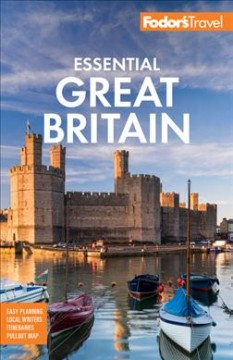 Fodor's Essential Great Britain : With the Best of England, Scotland & Wales
