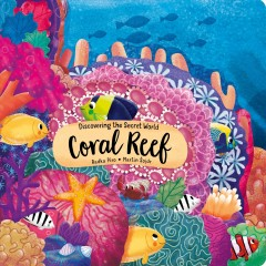 Discovering the Secret World : Coral Reef