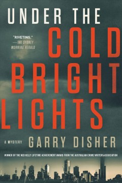 Under the cold bright lights / Garry Disher.