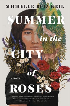 Summer in the city of roses Michelle Ruiz Keil.