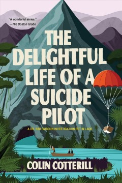 The delightful life of a suicide pilot / Colin Cotterill.