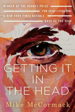 Getting it in the head : stories