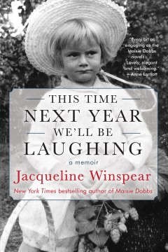 This time next year we'll be laughing  a memoir / Jacqueline Winspear.