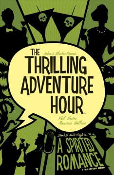 The thrilling adventure hour : a spirited romance. Issue 0-4 Phil Hester, Mauricio Wallace.