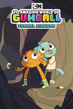 The amazing world of gumball. Tunnel Kingdom