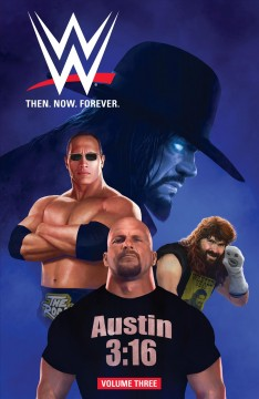 Wwe: then. now. forever. vol. 3. Volume 3 Andy Belanger, Tini Howard, Michael Kingston and Lan Pitts.