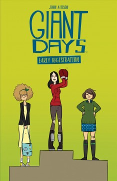 Giant days : Early registration