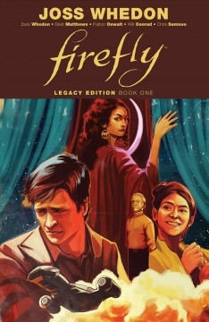 Firefly. Book one, Legacy edition Joss Whedon, Brett Matthews, Patton Oswalt, Will Conrad, Chris Samnee.