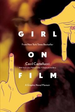 Girl on film : a graphic novel memoir