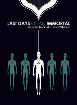 Last days of an immortal