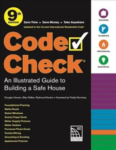 Code Check : An Illustrated Guide to Building a Safe House