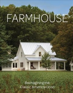Farmhouse : inspiration for the classic American home