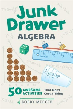 Junk Drawer Algebra : 50 Awesome Activities That Don't Cost a Thing