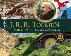 J. R. R. Tolkien for Kids : His Life and Writings, With 21 Activities