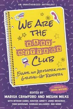 We are the Baby-Sitters Club : essays and artwork from grown-up readers