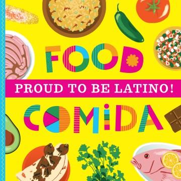Proud to Be Latino! : Food / Comida
