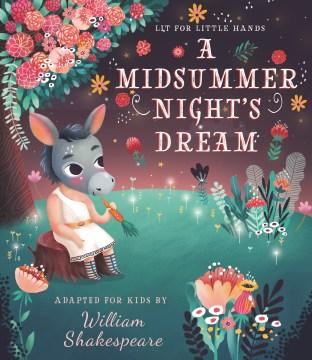 Lit for Little Hands : A Midsummer Night's Dream