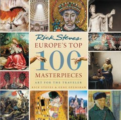 Rick Steves Europe's Top 100 Masterpieces : Art for the Traveler