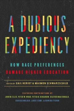 A dubious expediency : how race preferences damage higher education