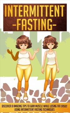 Intermittent fasting : lose weight, burn fat, heal your body Nicholas Ty.