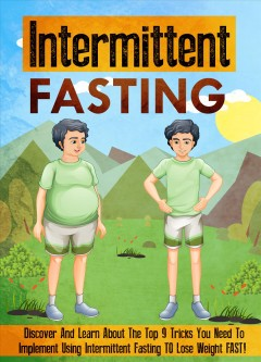 Intermittent fasting : discover and learn about the top 9 tricks you need to implement using intermittent fasting to lose weight fast!