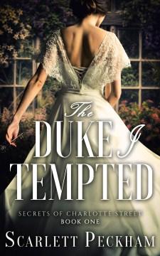 The duke I tempted Scarlett Peckham.